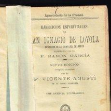 Libri antichi: EJERCICIOS ESPIRITUALES DE SAN IGNACIO DE LOYOLA - VICENTE AGUSTI - 1920. Lote 228734640