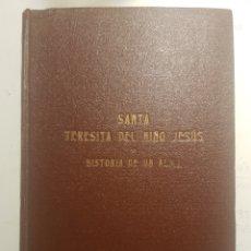 Libros antiguos: SANTA TERESITA DEL NIÑO JESUS O HISTORIA DE UN ALMA 1926. Lote 228810420