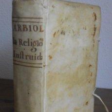 Libros antiguos: ANTONIO ARBIOL: LA RELIGIOSA INSTRUIDA. 1765 PERGAMINO. Lote 228897285