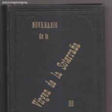 Livres anciens: NOVENARIO DE LA VIRGEN DE LA SOTERRAÑA, PATRONA DE LA VILLA DE OLMEDO. VALLADOLID, 1906. Lote 229252700