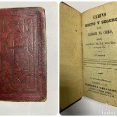 Livres anciens: CAMINO RECTO Y SEGURO PARA LLEGAR AL CIELO. 32ª ED. ANTONIO CLARET.LIBRERIA RELIGIOSA.BARCELONA,1858. Lote 229387285