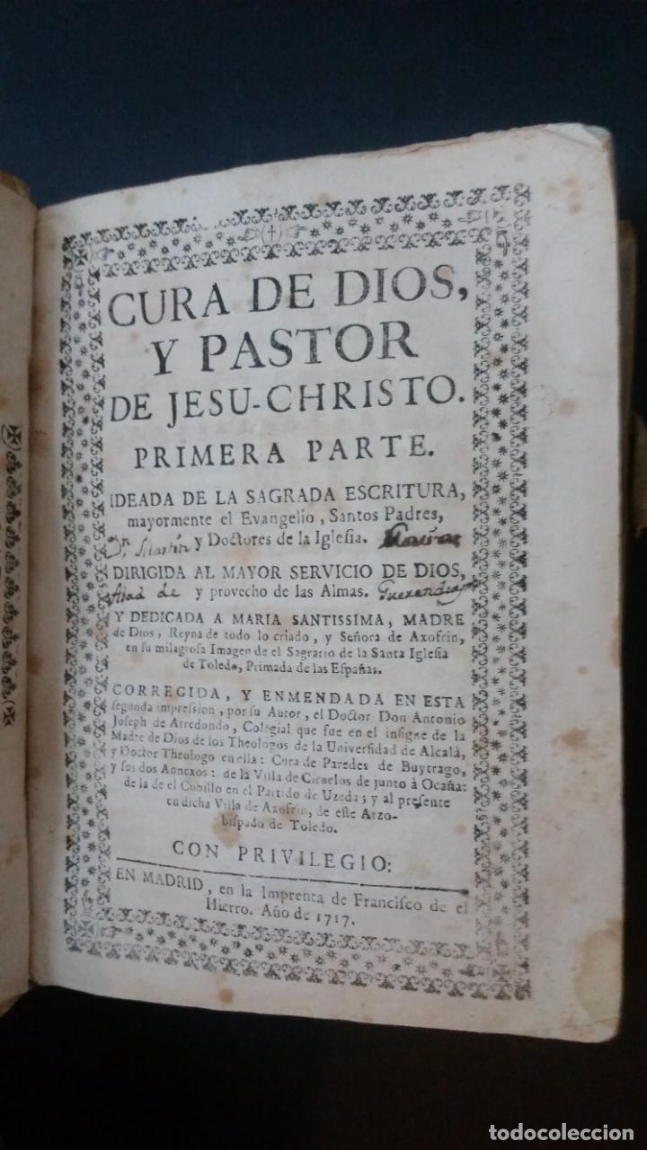 Libros antiguos: 1717 - ANTONIO JOSEPH DE ARREDONDO - Cura de Dios y Pastor de Jesu Christo - Foto 3 - 231302750