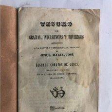 Libros antiguos: TESORO DE GRACIAS, INDULGENCIAS Y PRIVILEGIOS / IGLESIA HOSPITAL GENERAL - BARCELONA SIGLO XIX. Lote 231808525