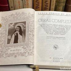 Libros antiguos: AÑO 193.. - OBRAS COMPLETAS DE SANTA TERESA DE JESÚS - AGUILAR COLECCIÓN OBRAS ETERNAS 1ª EDICIÓN. Lote 231974565