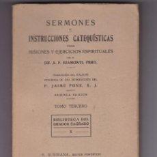 Libros antiguos: SERMONES INSTRUCCIONES CATEQUISTICAS POR DR. A.F. BIAMONTI, PBRO. TOMO TERCERO 2ª EDICION 1925. Lote 232408100