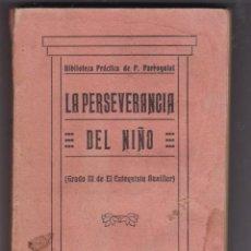 Libros antiguos: LA PERSEVERANCIA DEL NIÑO GRADO III DE EL CATEQUISTA AUXILIAX 6 DE JULIO 1933. Lote 232409575