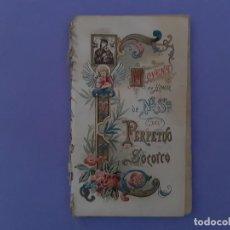 Libri antichi: ANTIGUO LIBRO NOVENA HONOR NUESTRA SEÑORA DEL PERPETUO SOCORRO MADRID 1916. Lote 233024665