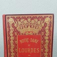 Libros antiguos: NOTRE - DAME DE LOURDES PAR HENRI LASSERRE. CINQUIEME EDITION. AÑO 1891. EDITOR VICTOR PALME. PARIS.. Lote 233381010