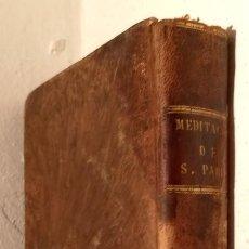 Libros antiguos: 1790 - MEDITACIONES SOBRE LA EXCELENCIA Y VIRTUDESDE SAN PABLO - PERARNAU - IMPRENTA REAL. Lote 233995480