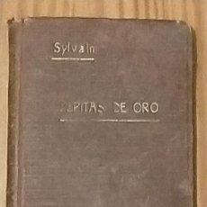 Libros antiguos: PEPITAS DE ORO VOLUMEN VIII SYLVAIN 1916 13.5 X 9 X 1. Lote 234374780