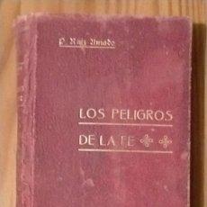 Libros antiguos: LOS PELIGROS DE LA FE P. RAMON RUIZ AMADO 1905 19 X 12.5 X 2.5. Lote 234427670