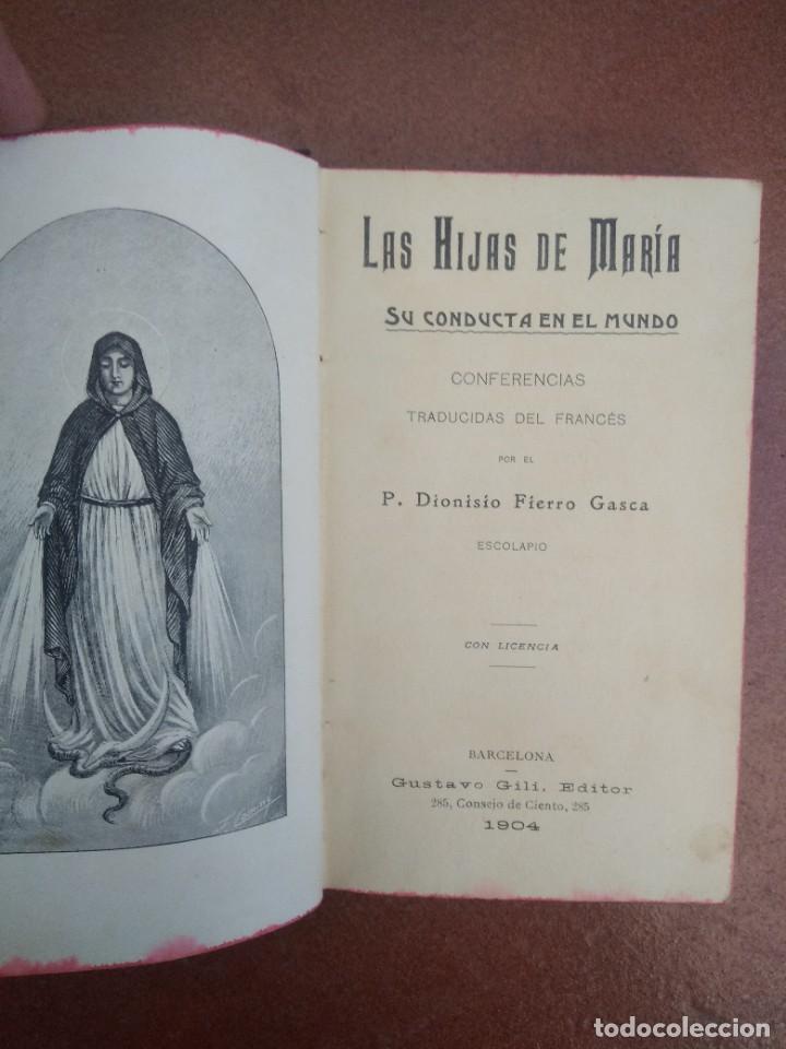 Libros antiguos: Antiguo libro las hijas de maria, su conducta en el mundo, año 1904 - Foto 2 - 235284680
