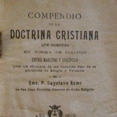 Libros antiguos: COMPENDIO DE LA DOCTRINA CRISTIANA, CAYETANO RAMO. VALENCIA, 1905. Lote 235531735