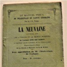 Libros antiguos: LE MANUEL PIEUX DU PÈLERINAGE DE SAINTE GERMAINE - LA NEUVAINE Y OTRAS - TOULOUSE - EN FRANCÉS. Lote 236241600