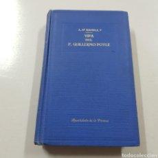 Libros antiguos: VIDA DEL P. GUILLERMO DOYLE - ALFREDO O'RAHILLY 1932 APOSTOLADO DE PRENSA. Lote 236720465