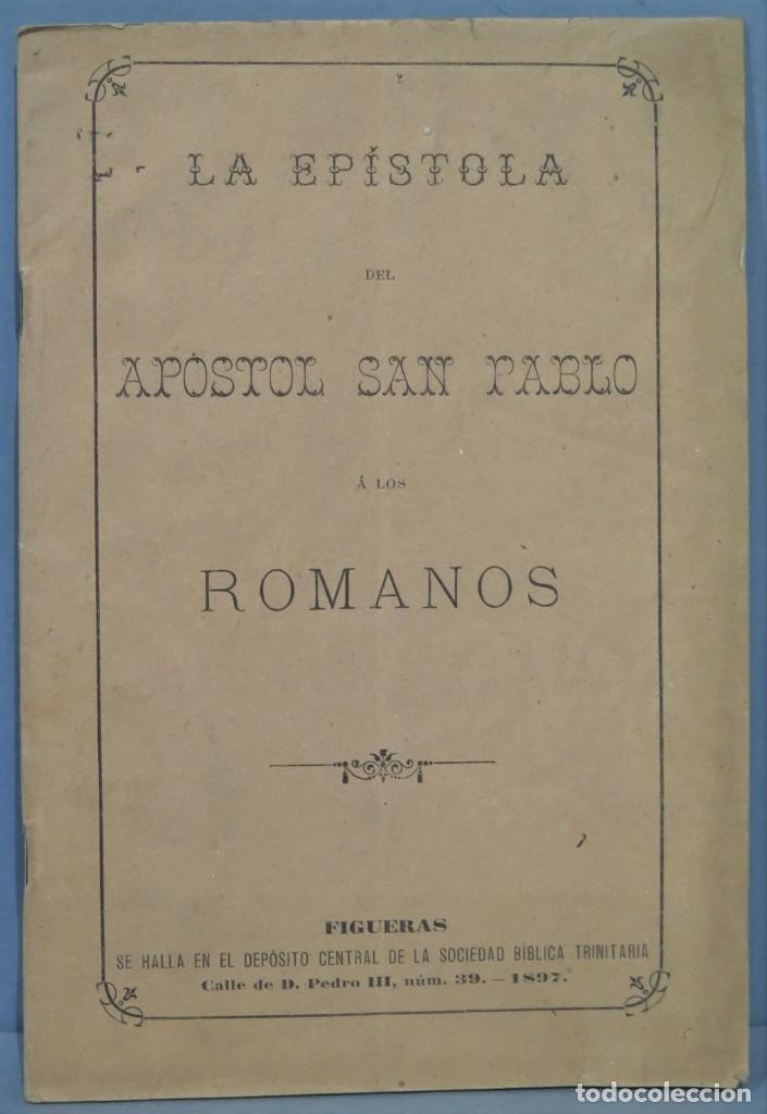 1897.- LA EPISTOLA DEL APOSTOL SAN PABLO A LOS ROMANOS. FIGUERAS (Libros Antiguos, Raros y Curiosos - Religión)