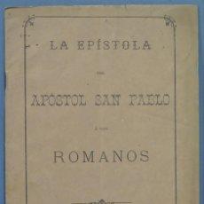 Libros antiguos: 1897.- LA EPISTOLA DEL APOSTOL SAN PABLO A LOS ROMANOS. FIGUERAS. Lote 236816195