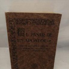 Libros antiguos: EL PASAR DE UN APÓSTOL: VIDA DE DOLORES RODRÍGUEZ SOPEÑA (FUNDADORA INSTITUTO DE DAMAS CATEQUISTAS). Lote 236737885