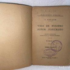 Libros antiguos: LIBRO DE NUESTRO SEÑOR JESÚCRISTO DEL AÑO 1926 ES UNA PRIMERA EDICIÓN. Lote 237001815