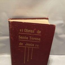 Libros antiguos: OBRAS DE SANTA TERESA DE JESÚS (EDICIÓN 1922). Lote 237078045