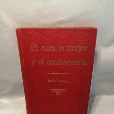 Libros antiguos: EL CURA, LA MUJER Y EL CONFESONARIO (SIC CONFESIONARIO). Lote 237831935