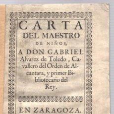 Libros antiguos: CARTA DEL MAESTRO DE NIÑOS A DON GABRIEL ALVAREZ DE TOLEDO, CAVALLERO DEL ORDEN DE ALCANTARA... 1713. Lote 239420955
