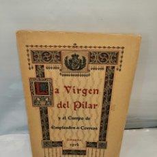Libros antiguos: LA VIRGEN DEL PILAR Y EL CUERPO DE EMPLEADOS DE CORREOS. Lote 239590180
