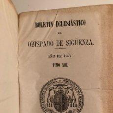 Libros antiguos: BOLETÍN ECLESIÁSTICO DEL OBISPADO DE SIGÜENZA. AÑOS DE 1874 TOMO XVI. Lote 240722995