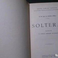 Livres anciens: SOLTERAS-ABATE CARLOS GRIMAUD-LIBRERIA DE LA TIP, CATÓLICA CASALS. Lote 241972425