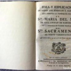 Libros antiguos: IDEA Y EXPLICACION DE TODOS LOS SIMBOLOS Y ALEGORIAS QUE ADORNAN LA PARROQUIAL IGLESIA DE STA..... Lote 242456335