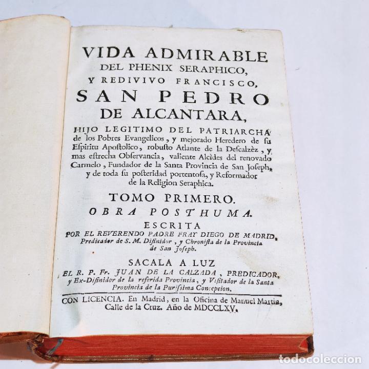 Libros antiguos: Vida admirable del Phenix Seraphico, y redivivo Francisco, San Pedro de Alcántara. 2 Tomos. 1765. - Foto 2 - 242476225