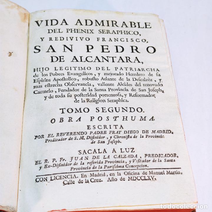 Libros antiguos: Vida admirable del Phenix Seraphico, y redivivo Francisco, San Pedro de Alcántara. 2 Tomos. 1765. - Foto 6 - 242476225