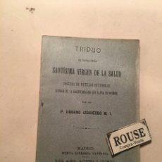 Libros antiguos: NOVENA - TRIDUO EN HONOR DE LA SANTIMA VIRGEN DE LA SALUD SEGUIDA DE NOTICIAS HISTORICAS ACERCA DE. Lote 243787570