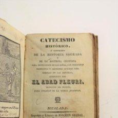 Libros antiguos: CATECISMO HISTÓRICO O COMPENDIO DE LA HISTORIA SAGRADA, 1835, ABAD FLEURI, IGUALADA. 15X11CM. Lote 243791940