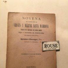 Libros antiguos: NOVENA - EN HONOR DE LA VIRGEN Y MARTIR SANTA MADRONA HIJA Y PATRONA DE BARCELONA POR ESTEBAN MONEGA. Lote 243803615