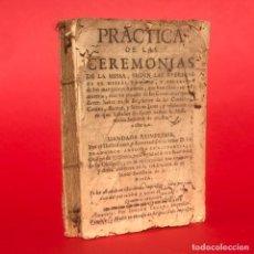 Libros antiguos: AÑO 1711 - PRACTICA DE LAS CEREMONIAS DE LA MISSA - IGLESIA CATÓLICA - MISAL ROMANO. Lote 244202815