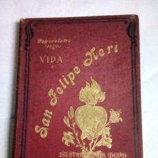 Libros antiguos: VIDA DE SAN FELIPE NERI - ALFONSO CAPECELATRO - 1895. Lote 244493605