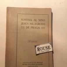 Libros antiguos: NOVENA AL NIÑO JESUS MILAGROSO DE PRAGA - 5ª EDC. BARCELONA 1912 - EL ''MENSAJERO'' 110 PAG.. Lote 244497190