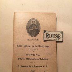 Libros antiguos: NOVENA DEVOCIONES A S. GABRIEL DE LA DOLOROSA NOVENA SIETE SÁBADOS - TRIDUO POR ANELMO DE LA DOLOROS. Lote 244500720