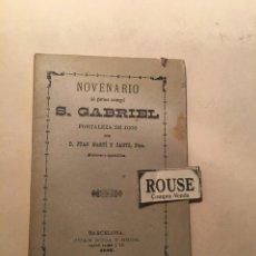 Libros antiguos: NOVENA - NOVENARIO AL GLORIOSO ARCANGEL S. GABRIEL FORTALEZA DE DIOS POR D. JUAN MARTI Y CANTI PBRO.. Lote 244548110