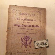 Libros antiguos: NOVENA - COMPENDIO DE LA VIDA , NOVENA DEL BEATO DIEGO JOSE DE CADIZ MISIONERO CAPUCHINO 1894. Lote 244558080