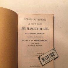 Libros antiguos: NOVENA - DEVOTO NOVENARIO AL SERAFIN HUMANO SAN FRANCISCO DE ASIS POR EL RDO. P. FR. ANTONIO BAYLINA. Lote 244561300