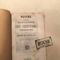 Libros antiguos: NOVENA EN HONOR DEL INVICTO MÁRTIR SAN CRISTOBAL APOSTOL DE LICIA Y PATRON DE BARCELONA 1866 BARCELO. Lote 244578705