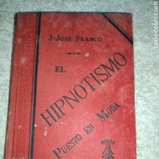 Libros antiguos: ANTIGUO LIBRO RELIGIOSO EL HIPNOTISMO PUESTO EN MODA 1888. Lote 244613100