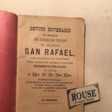 Libros antiguos: NOVENA - DEVOTO NOVENARIO EN OBSEQUIO DEL GLORIOSISIMO PRINCIPE EL ARCANGEL SAN RAFAEL 1898 POR RDO.. Lote 245004595