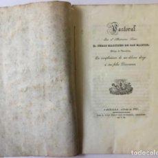 Libros antiguos: PASTORAL QUE EL ILLUSTRISIMO SEÑOR D. PEDRO MARTINEZ DE SAN MARTIN, OBISPO DE BARCELONA EN.... Lote 245014435