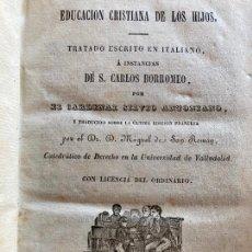 Livres anciens: EDUCACION CRISTIANA DE LOS HIJOS - CARLOS BORROMEO - 1860. Lote 245369695