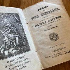 Libros antiguos: NORMA DE VIDA CRISTIANA - JOSEPH MACH - 1862 - CATALAN. Lote 245372500