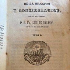 Libros antiguos: DE LA ORACION Y CONSIDERACION - LUIS DE GRANADA - TOMO I - 1859. Lote 245374475