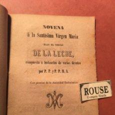 Libros antiguos: NOVENA Á LA SANTISIMA VIRGEN MARIA BAJO EL TITULO DE LA LECHE POR P.P. Y P.P.M.A. - BARCELONA S. XIX. Lote 245576740